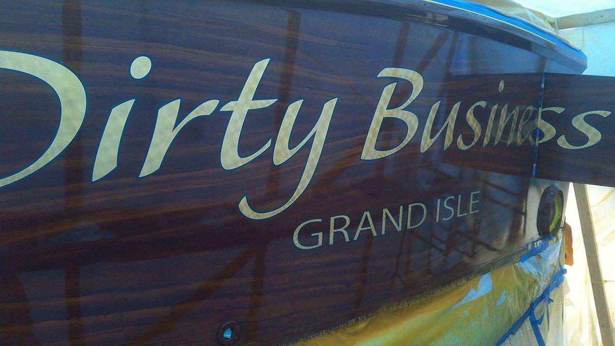 Dirty Business, Grand Isle Boat Transom